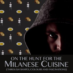 Go to link: On The Hunt For The Milanese Cuisine